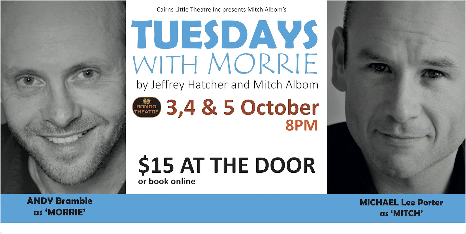 Tuesdays with Morrie — Oct 3-5, 2019